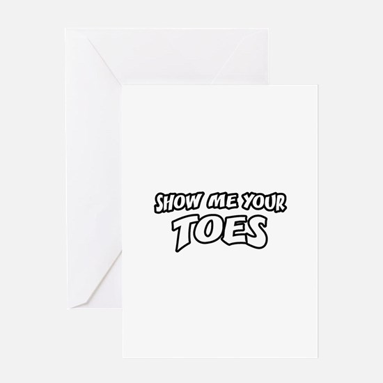 Show Me Your Toes Greeting Card