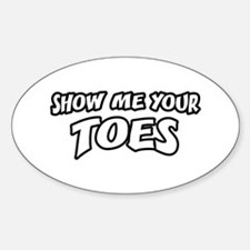 Show Me Your Toes Decal