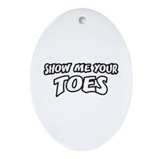 Show Me Your Toes Ornament (Oval)