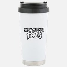Show Me Your Toes Travel Mug