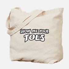 Show Me Your Toes Tote Bag