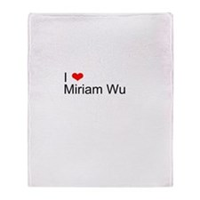 I Love Miriam Wu Throw Blanket