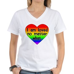 I am loved no matter what Women's V-Neck T-Shirt
