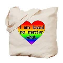 I am loved no matter what Tote Bag