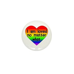 I am loved no matter what Mini Button (10 pack)
