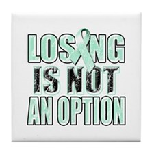 Losing Is Not An Option (teal) Tile Coaster