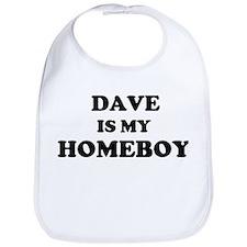 Dave Is My Homeboy Bib