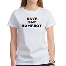 Dave Is My Homeboy Tee