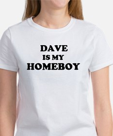 Dave Is My Homeboy Women's T-Shirt
