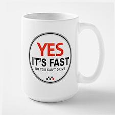 Yes It's Fast Large Mug