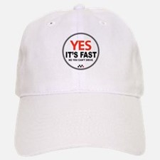 Yes It's Fast Baseball Baseball Cap