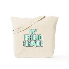 My Friend is a Survivor Tote Bag