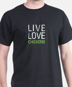 Live Love Chickens T-Shirt