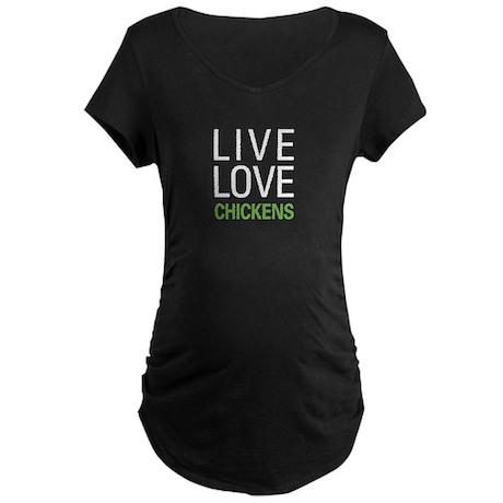 Live Love Chickens Maternity Dark T-Shirt