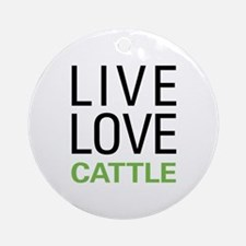 Live Love Cattle Ornament (Round)