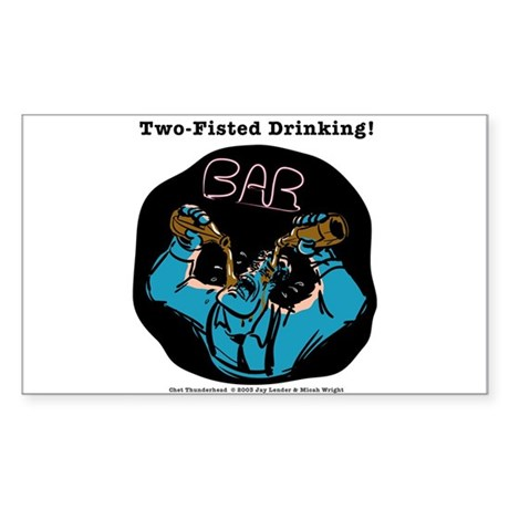 Two-Fisted Drinks Rectangle Sticker
