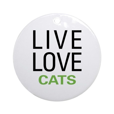 Live Love Cats Ornament (Round)
