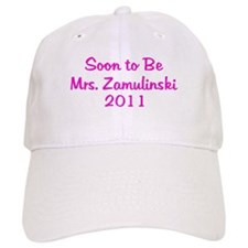 Soon to Be Mrs. Zamulinski 2011 Baseball Cap