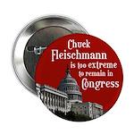Chuck Fleischmann is too extreme campaign button