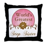 Stylish World's Greatest Step Sister Throw Pillow