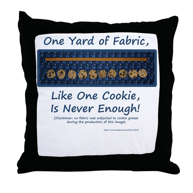 One Yard of Fabric Throw Pillow by Sirois_Stuff