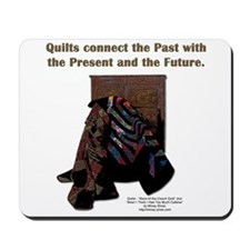 Quilts Connect The Past Mousepad