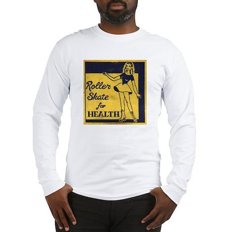 Roller Skate for Health Long Sleeve T-Shirt