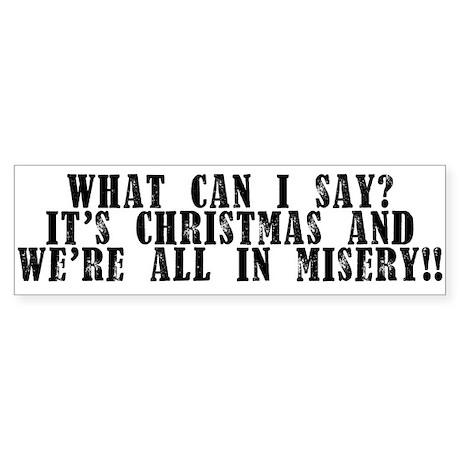 Christmas Misery Sticker (Bumper)