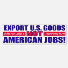 Don't Export U.S. Jobs Bumper Bumper Bumper Sticker