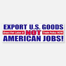 Don't Export U.S. Jobs Bumper Car Car Sticker