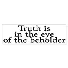 truth beholder Bumper Bumper Sticker