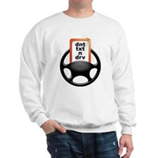 dnt txt n drv wheel Sweatshirt