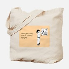 Out of Control Tonight Tote Bag