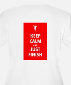 Keep Calm and Just Finish T-Shirt