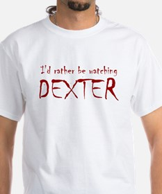 I'd rather be watching Dexter Shirt