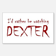 I'd rather be watching Dexter Decal