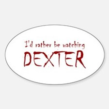 I'd rather be watching Dexter Sticker (Oval)
