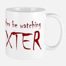I'd rather be watching Dexter Mug