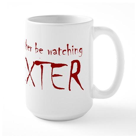 I'd rather be watching Dexter Large Mug
