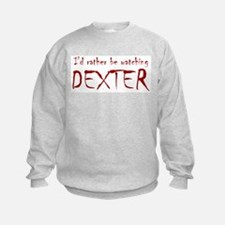 I'd rather be watching Dexter Sweatshirt