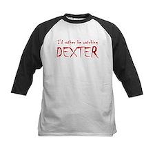 I'd rather be watching Dexter Tee