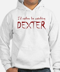 I'd rather be watching Dexter Hoodie