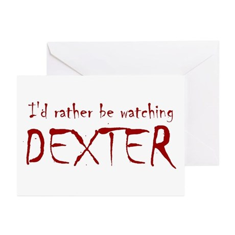I'd rather be watching Dexter Greeting Cards (Pk o