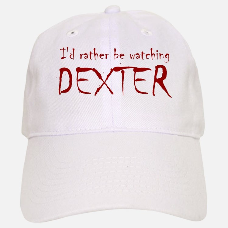 I'd rather be watching Dexter Baseball Baseball Cap