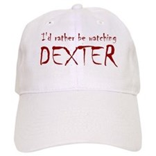I'd rather be watching Dexter Baseball Cap