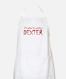 I'd rather be watching Dexter Apron