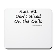 Quilting Rule #1 Mousepad