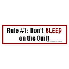 Quilting Rule #1 Bumper Sticker