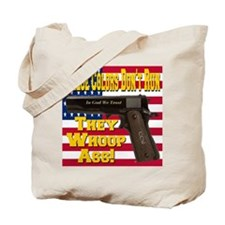 These Colors Don't Run They Whoop Ass! Tote Bag