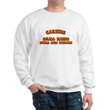 Carnies Smell Like Cabbage Sweatshirt